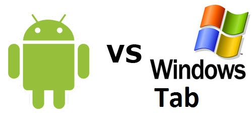 Android Tab VS Windows Tab: A Tough Fight
