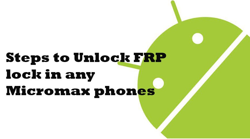 How to unlock frp lock in any Micromax Phone | My Tablet Guru